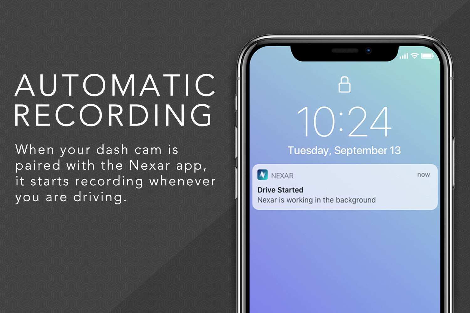 Automatic Recording, When your dash cam is paired with the Nexar app, it starts recording whenever you are driving.